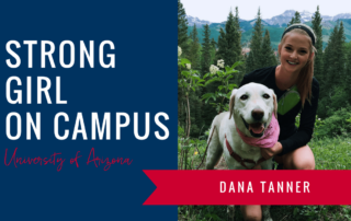 dana-tanner-strong-girl-spotlight-strong-girls-on-campus-ambassador-the-strong-movement-university-arizona-min