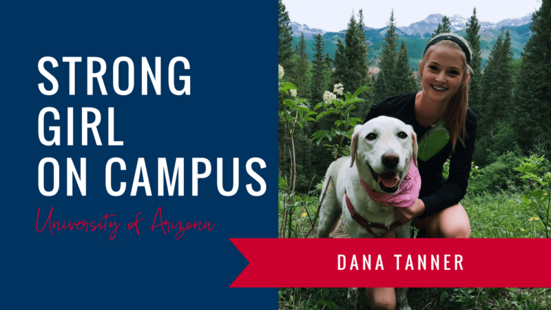 dana-tanner-strong-girl-spotlight-strong-girls-on-campus-ambassador-the-strong-movement-university-arizona-min