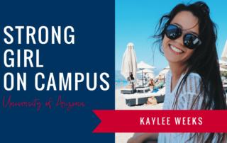 kaylee-weeks-strong-girl-spotlight-strong-girls-on-campus-ambassador-the-strong-movement-university-arizona-min