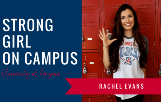 rachel-evans-strong-girl-spotlight-strong-girls-on-campus-ambassador-the-strong-movement-university-arizona-min