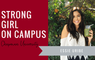 essie-uribe-strong-girl-spotlight-strong-girls-on-campus-ambassador-the-strong-movement-chapman-university-min