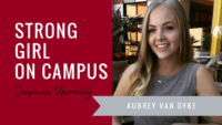 aubrey-van-dyke-strong-girl-spotlight-strong-girls-on-campus-ambassador-the-strong-movement-chapman-university-min