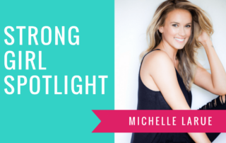 STRONG GIRL SPOTLIGHT The Strong Movement Michelle Shelley LaRue-min