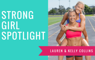 Strong Girl Spotlight The Strong Movement SissFit Lauren Collins Kelly Collins (1)-min
